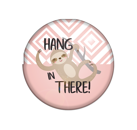 Badge - Printed - Hang In There Sloth