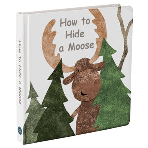 "Board Book - How to Hide a Moose - 8"" x 8"""