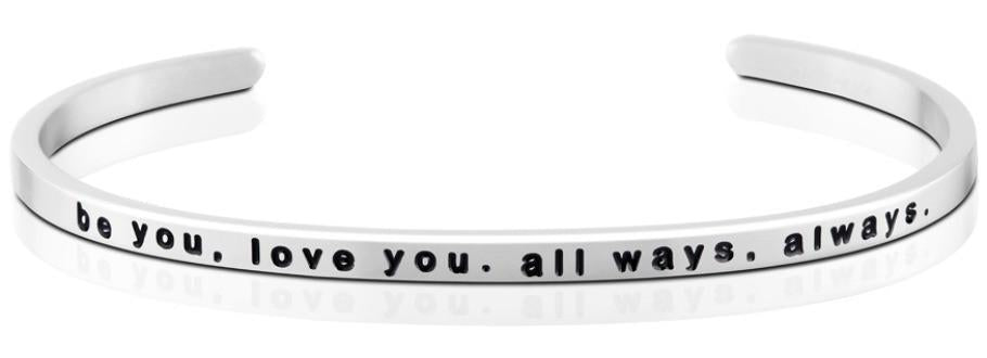 MB - Bracelet - be you, love you, all ways, always
