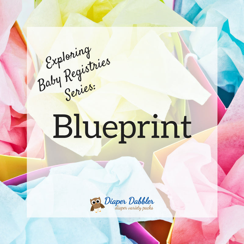 Exploring Baby Registries Series: Blueprint Baby Registry