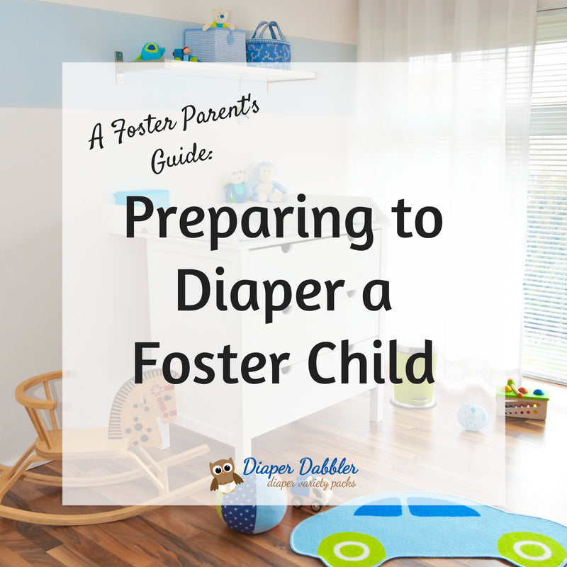 A Foster Parent's Guide: Preparing to Diaper a Foster Child