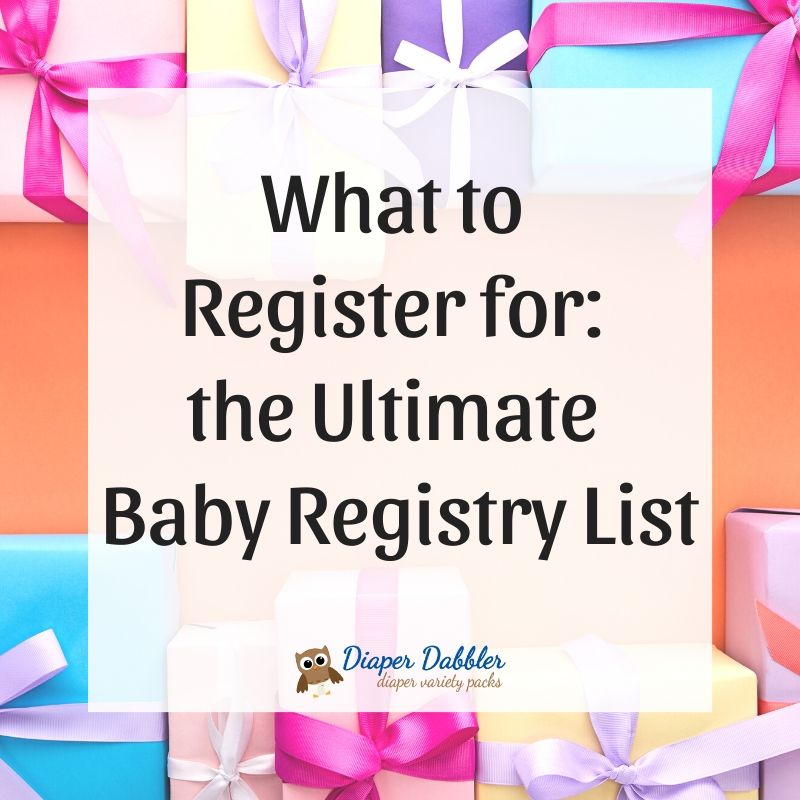What to Register for: The Ultimate Baby Registry List