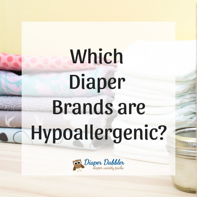 Which Diaper Brands are Hypoallergenic?