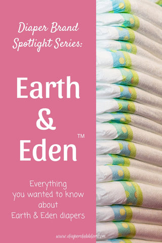 Diaper Brand Spotlight Series: Earth & Eden