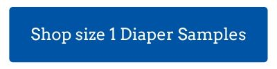 """blue button with text """"shop size 1 diaper samples"""""""