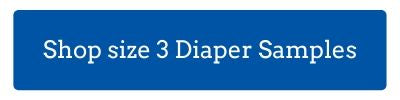 "blue button with text ""shop size 3 diaper samples"""