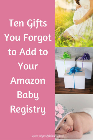Ten Gifts You Forgot to Add to your Amazon Baby Registry