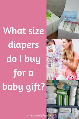 What size diapers do I buy for a baby gift?