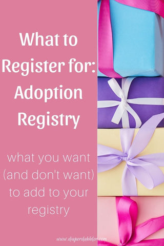 """Photo of stack of wrapped gifts with text """"What to Register for: Adoption Registry what you want and don't want to add to your registry"""""""