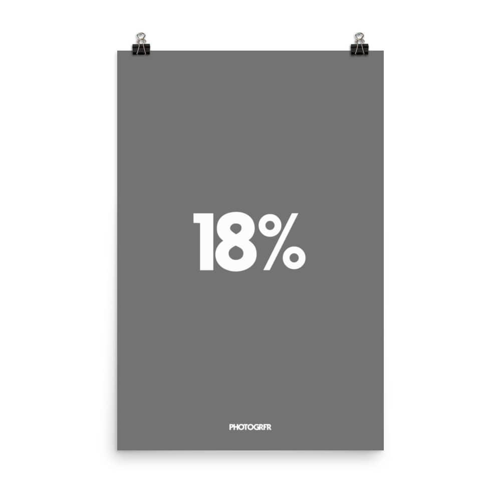 "Poster ""18% Gray"" Posters PHOTOGRFR.COM 24x36"