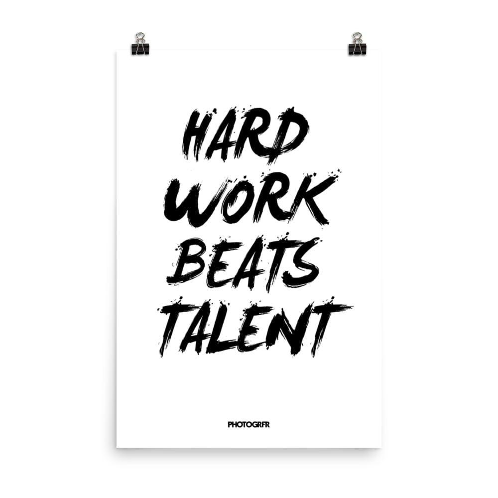 "Poster ""Hard Work Beats Talent"" Posters PHOTOGRFR.COM 24x36"