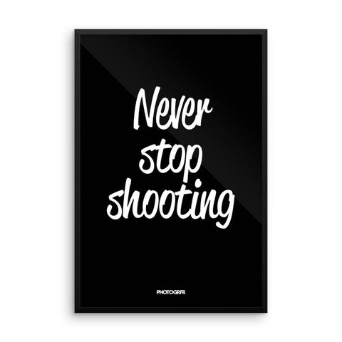 "Poster ""Never Stop Shooting"" in Black"