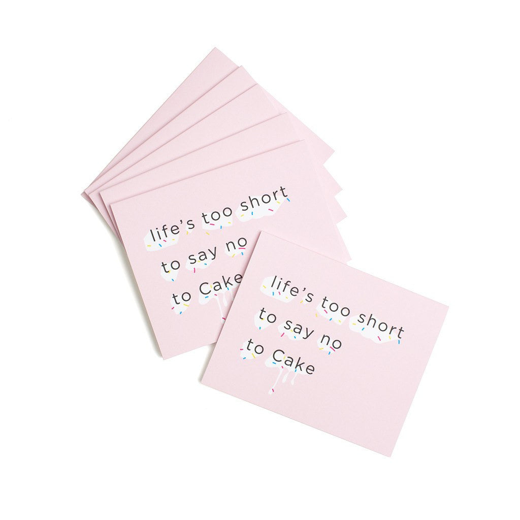 Cake - 'Life's Too Short to Say No to Cake' 6 Pack Cards Cruelty Free & Vegan