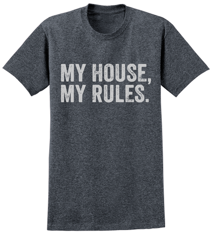 My House, My Rules T-Shirt