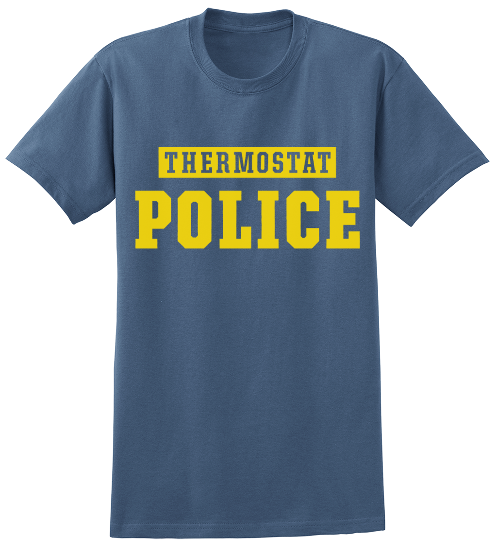 Thermostat Police T-Shirt