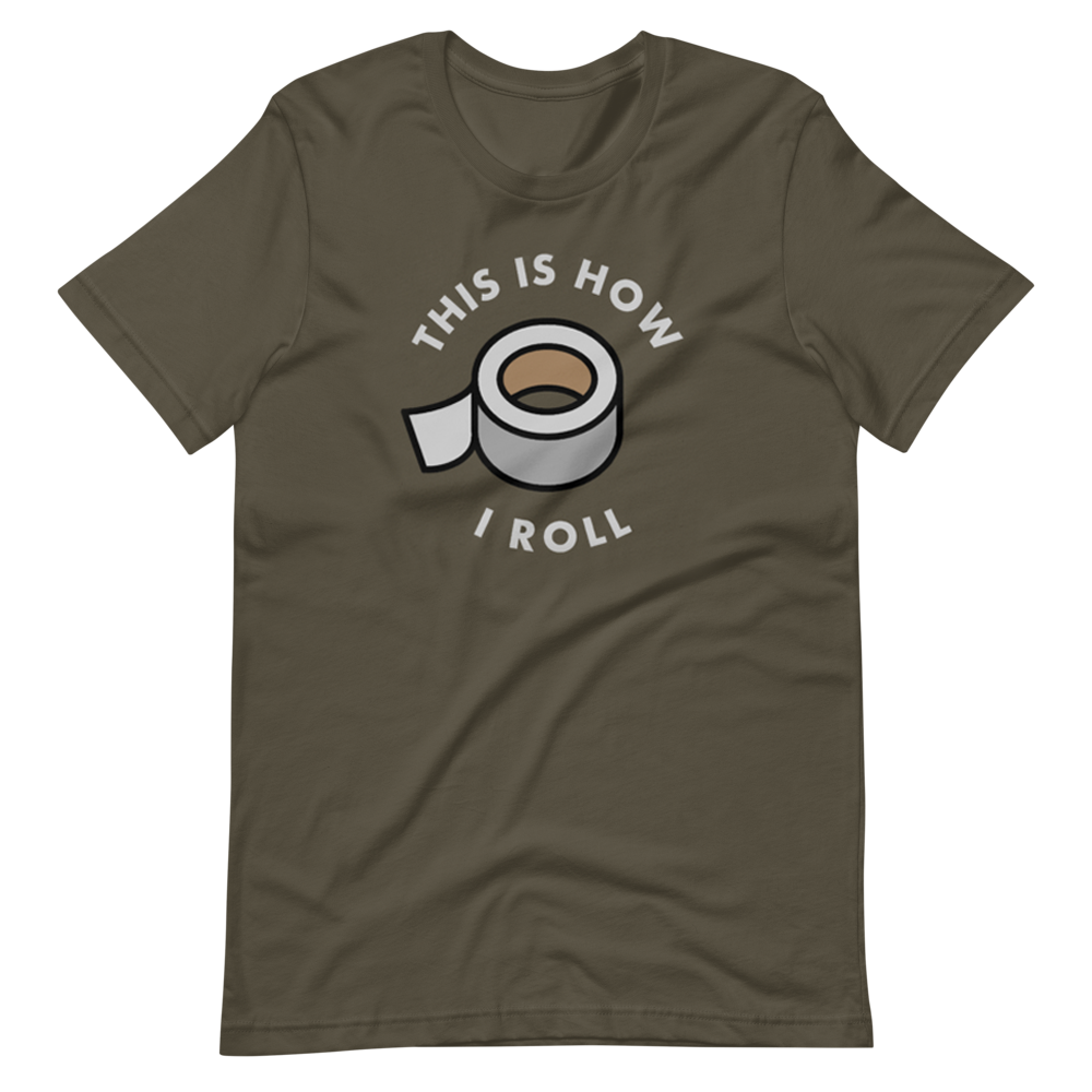 This Is How I Roll (Duct Tape) T-Shirt