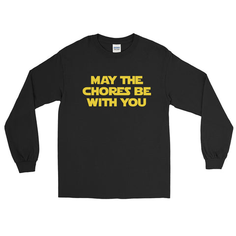 May The Chores Be With You Long Sleeve T-Shirt