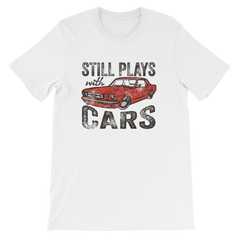 Still Plays with Cars Short-Sleeve Unisex T-Shirt