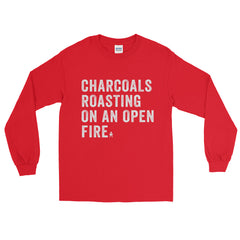 Charcoals Roasting on an Open Fire • Long Sleeve T-Shirt