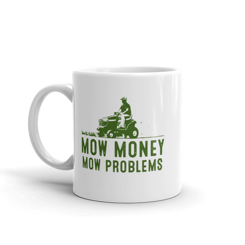 Mow Money, Mow Problems Mug