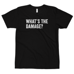 What's The Damage T-Shirt