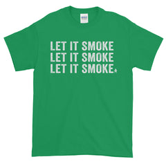 Let It Smoke • Short-Sleeve T-Shirt