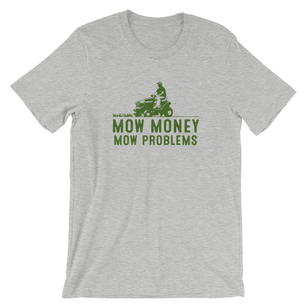 Mow Money Mow Problems Tee