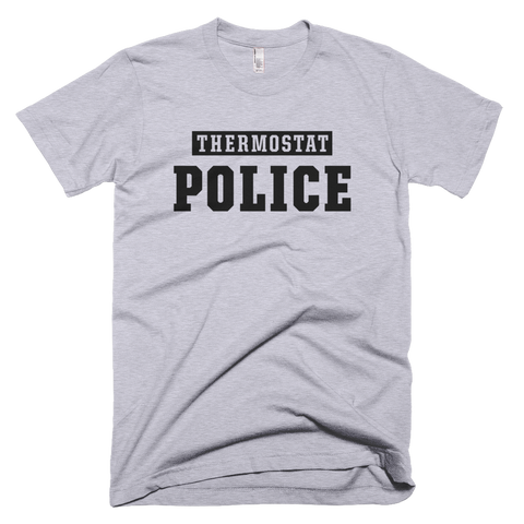 Thermostat Police Short-Sleeve T-Shirt