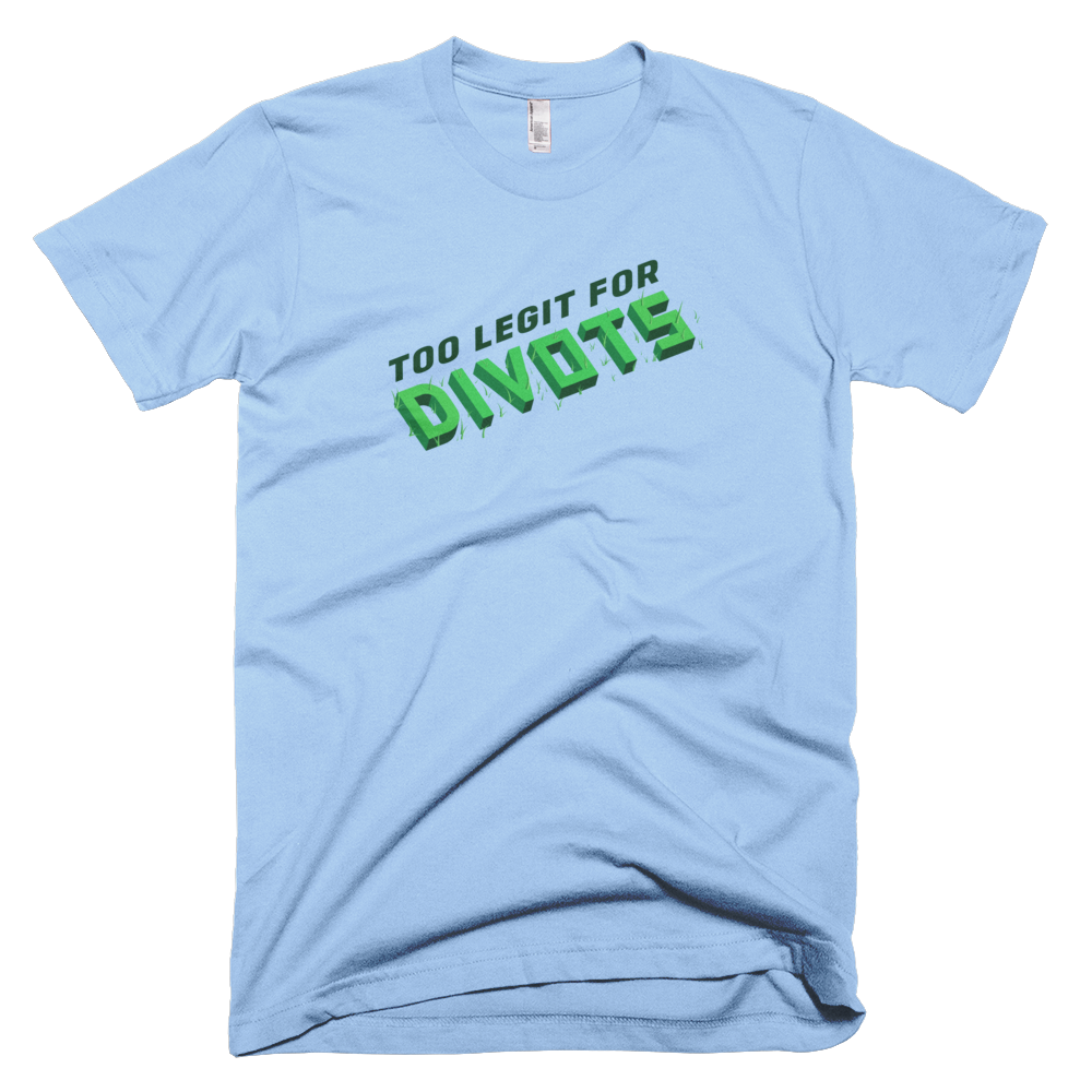 Too Legit For Divots T-Shirt