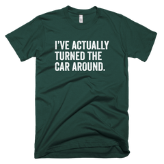 I've Actually Turned The Car Around Short-Sleeve T-Shirt