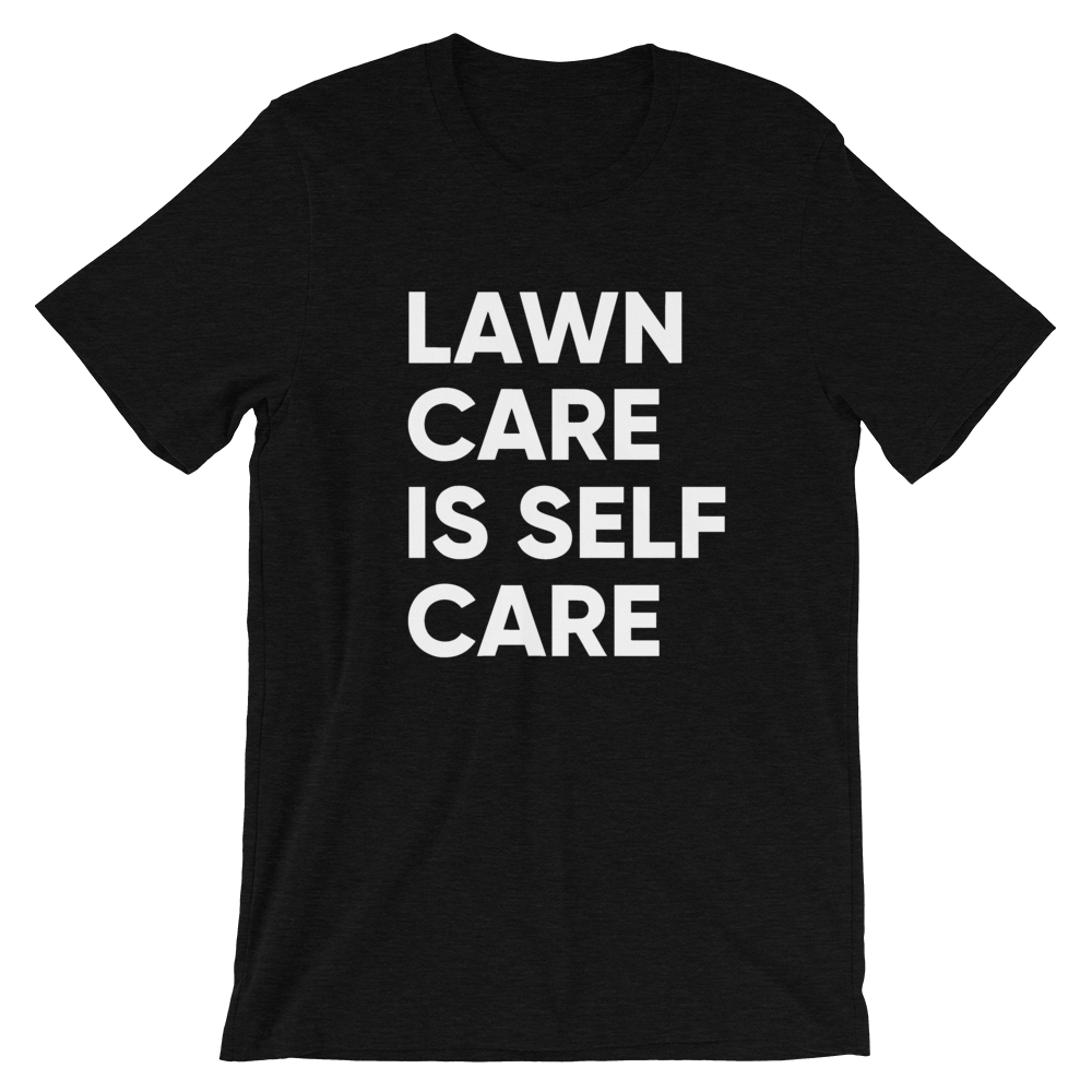 Lawn Care Is Self Care