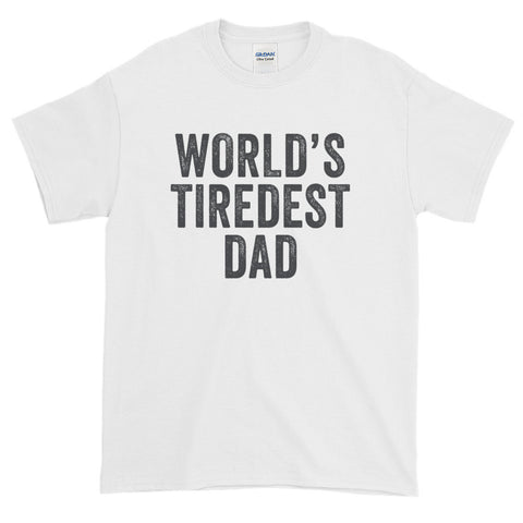 World's Tiredest Dad T-Shirt