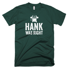 Hank Was Right Short-Sleeve T-Shirt