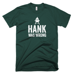 Hank Was Wrong Short-Sleeve T-Shirt