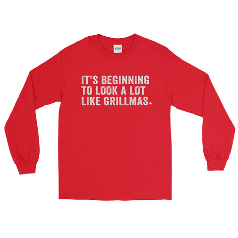 Beginning to Look Like Grillmas • Long Sleeve T-Shirt