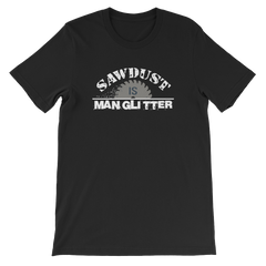 Saw Dust is Man Glitter Short-Sleeve Unisex T-Shirt