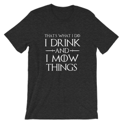 I Drink and I Mow Things Tee