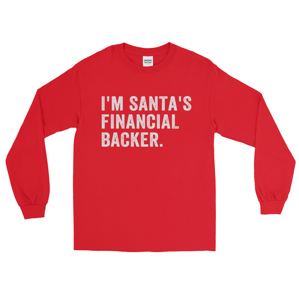 I'm Santa's Financial Backer • Long Sleeve T-Shirt