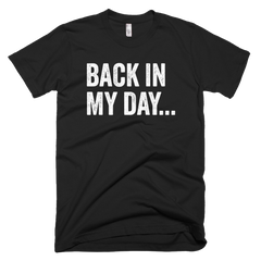 Back In My Day Short-Sleeve T-Shirt