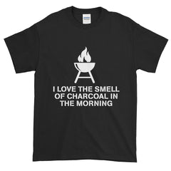 I Love The Smell Of Charcoal In The Morning T-Shirt
