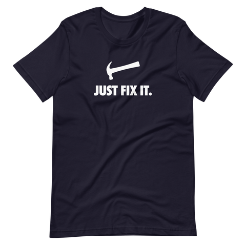 Just Fix It T-Shirt