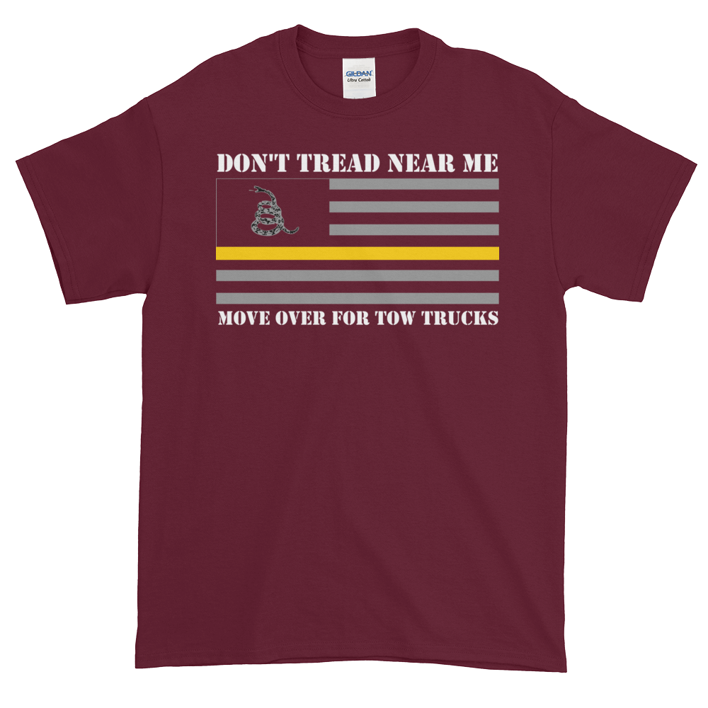 Don't Tread Near Me Tow Truck T-Shirt