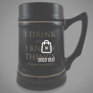 Game Of Thrones - I Drink & I Know Things Stein