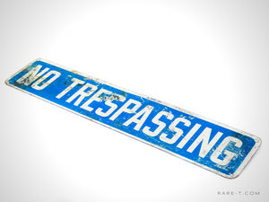 Original Vintage 'NO TRESPASSING' Metal Sign | RARE-T