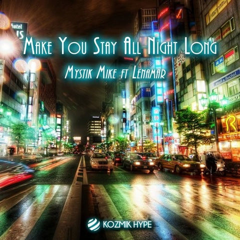 Make You Stay All Night Long - Mystik Mike feat. LenaMar - (original mix)