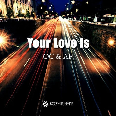 Your Love Is - OC & AF - (original mix)