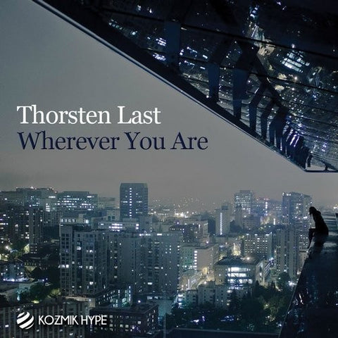 Wherever You Are - Thorsten Last - (original mix)