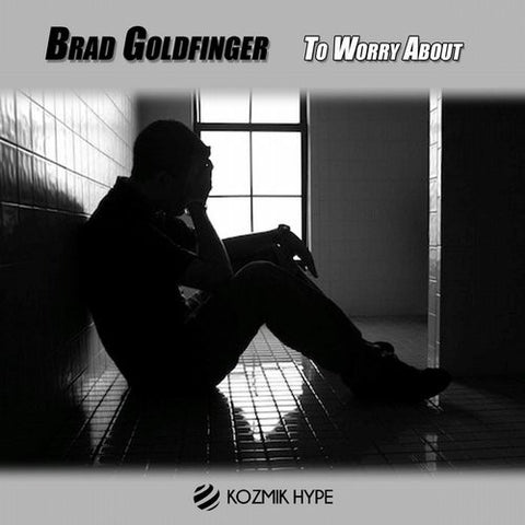 To Worry About - Brad Goldfinger - (original mix)