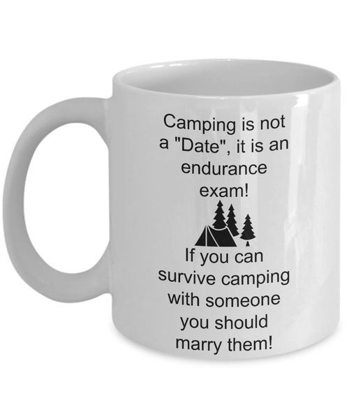 "Camping is not a ""Date"" 11oz Mug"