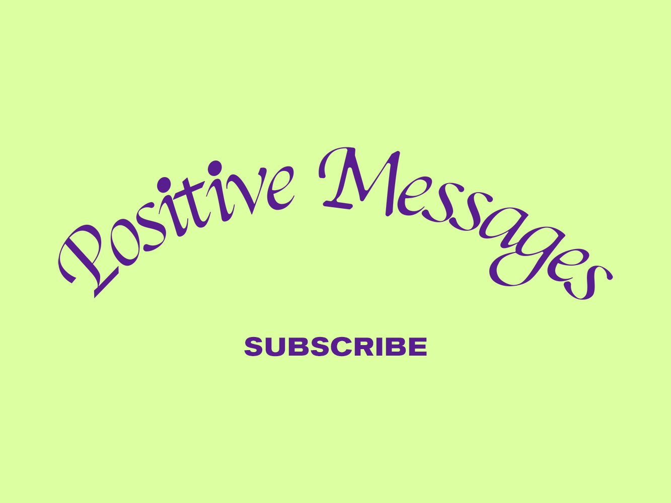 Subscribe to Positive Messages